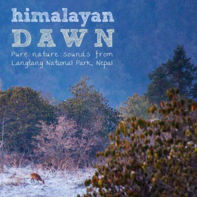 Nature Sounds from Nepal - 'Himalayan Dawn'